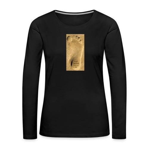 Don't Fucking Follow Me - Vrouwen Premium shirt met lange mouwen