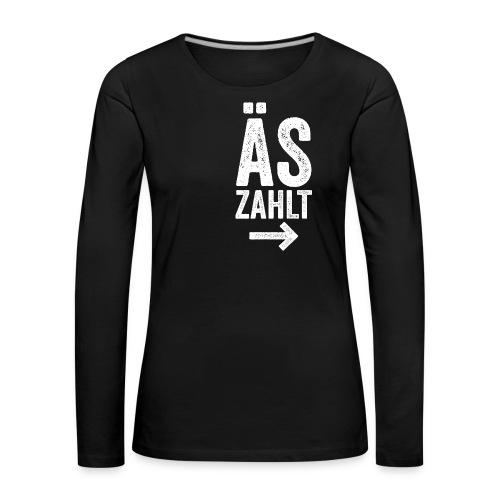 ÄS ZAHLT! - Frauen Premium Langarmshirt