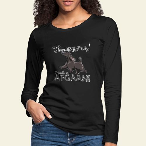 Afgaani Timantti VI - Naisten premium pitkähihainen t-paita