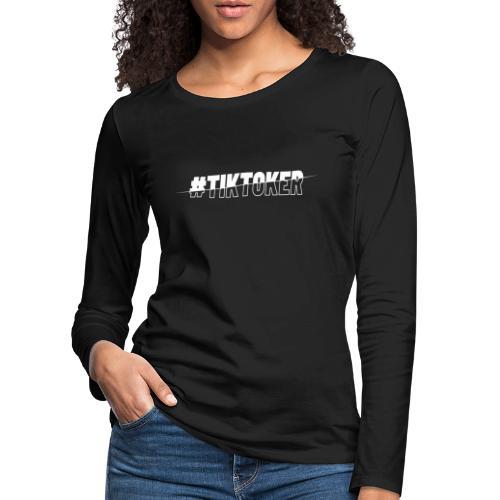 00355 TIKTOKER hashtag - Camiseta de manga larga premium mujer