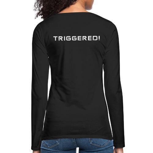 White Negant logo + TRIGGERED! - Dame premium T-shirt med lange ærmer