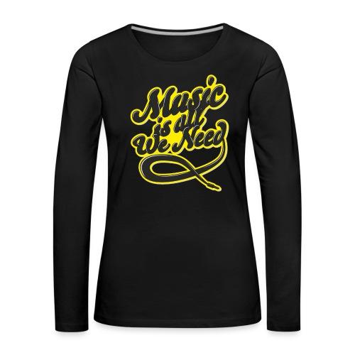 Music Is All We Need - Women's Premium Longsleeve Shirt