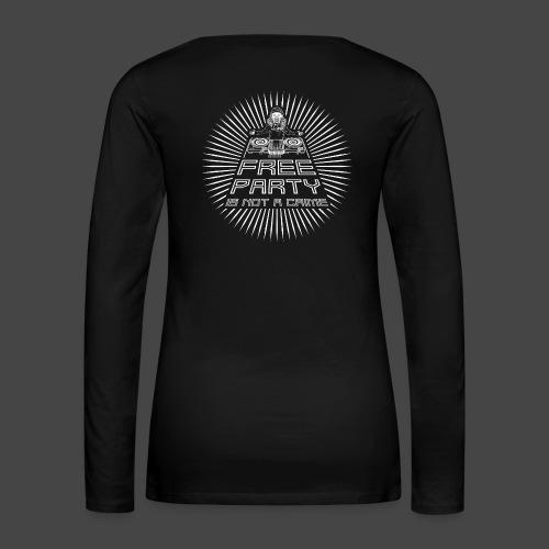 free party n'est pas un crime tekno 23 - T-shirt manches longues Premium Femme