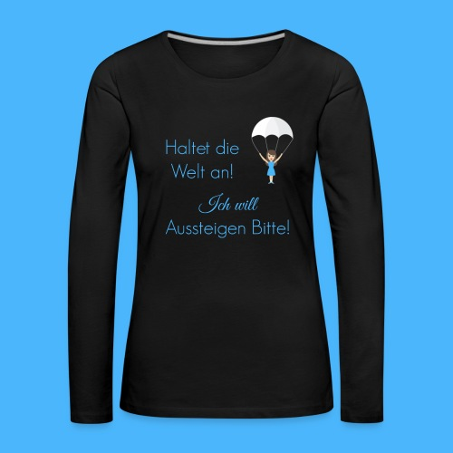 Haltet die Welt an Fallsc - Frauen Premium Langarmshirt