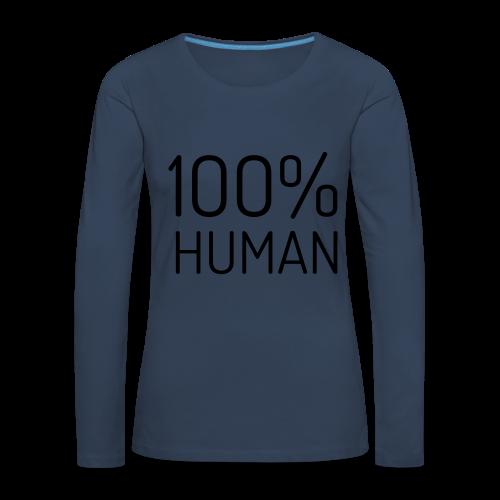 100% Human - Vrouwen Premium shirt met lange mouwen