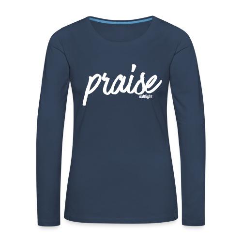 Praise (WHITE) - Women's Premium Longsleeve Shirt