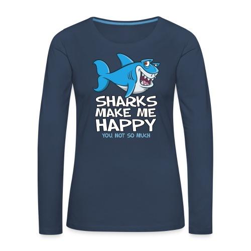Sharks make me happy - Haifisch - Frauen Premium Langarmshirt