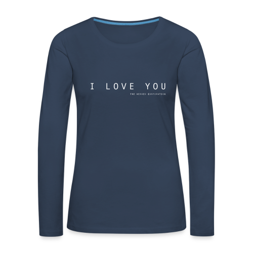 I Love You by The Nerved Corporation - Women's Premium Longsleeve Shirt