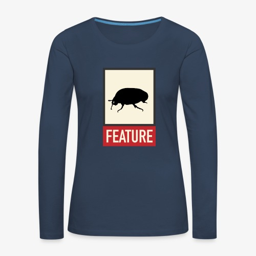 Bug feature | Web humor | Geek | Developer - Women's Premium Longsleeve Shirt