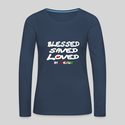 Blessed Saved Loved by Jesus - Frauen Premium Langarmshirt