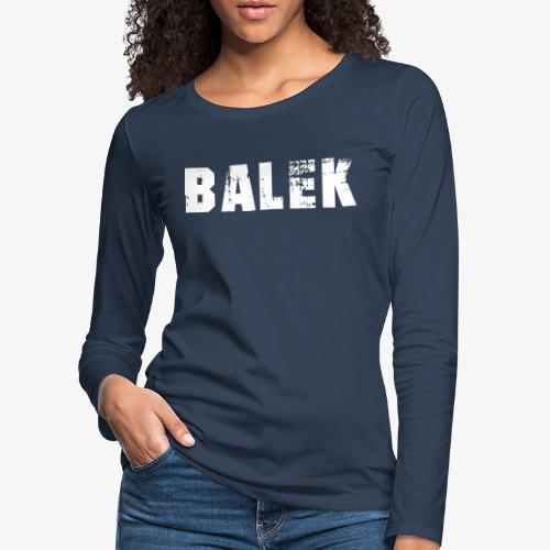 BALEK - T-shirt manches longues Premium Femme