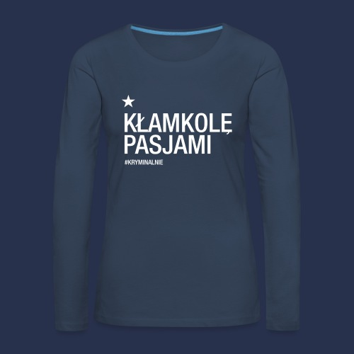 kłamkolę - napis jasny - Koszulka damska Premium z długim rękawem