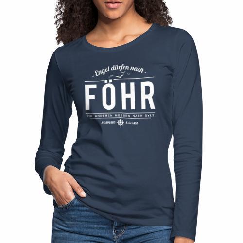 Engel dürfen nach Föhr, die anderen müssen nach... - Frauen Premium Langarmshirt
