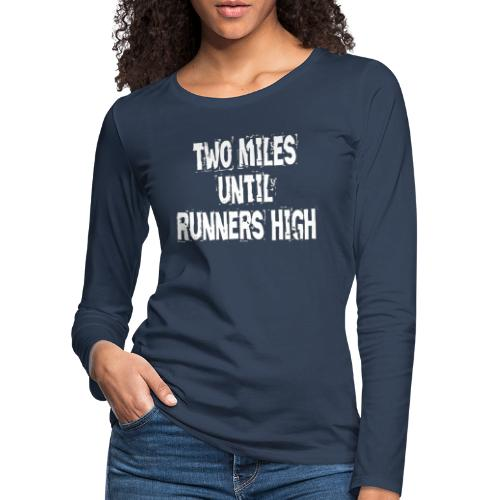 Runners High - Frauen Premium Langarmshirt