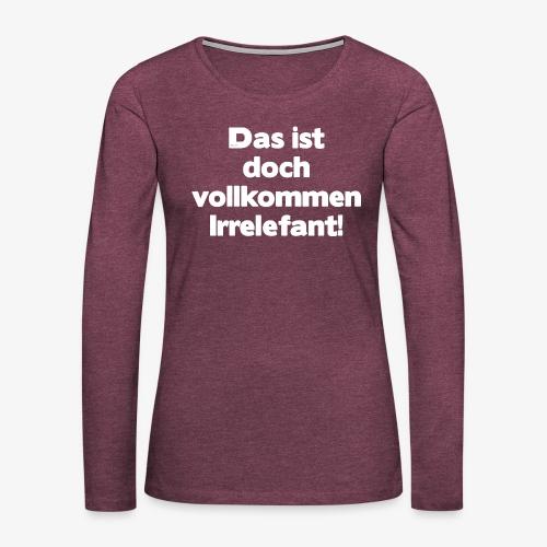 Der Irrelefant - Frauen Premium Langarmshirt