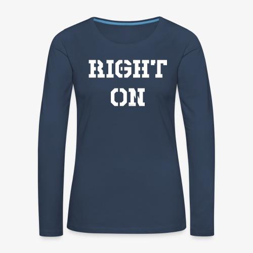 Right On - white - Frauen Premium Langarmshirt