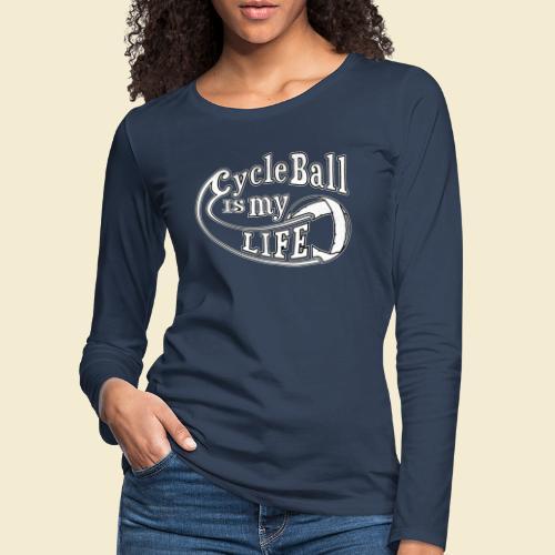 Radball | Cycle Ball is my Life - Frauen Premium Langarmshirt