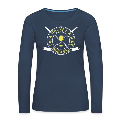 im_a_hockey_wine_kinda_ga - Women's Premium Longsleeve Shirt