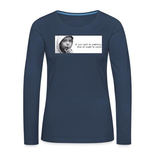 quiet - Vrouwen Premium shirt met lange mouwen
