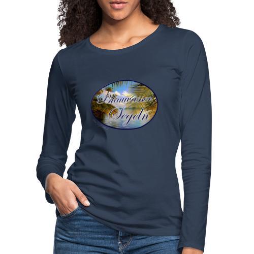Blauwassersegeln - Frauen Premium Langarmshirt