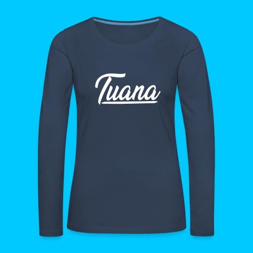 Tuana - Vrouwen Premium shirt met lange mouwen