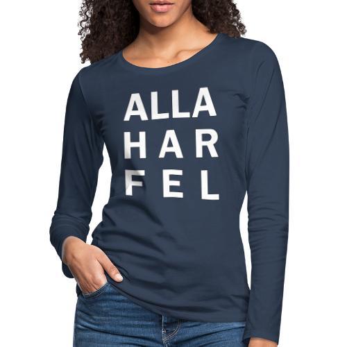 Alla har fel - Långärmad premium-T-shirt dam