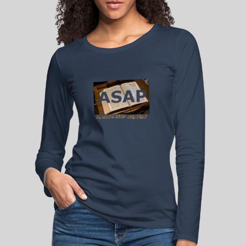 ASAP Always stop and pray auf einer Bibel - Frauen Premium Langarmshirt