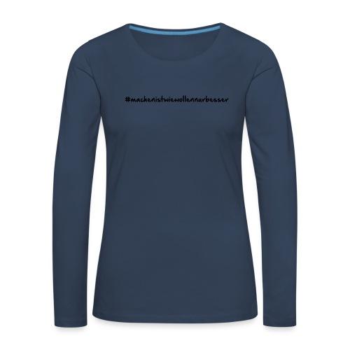 machenistwiewollennurbesser - Frauen Premium Langarmshirt