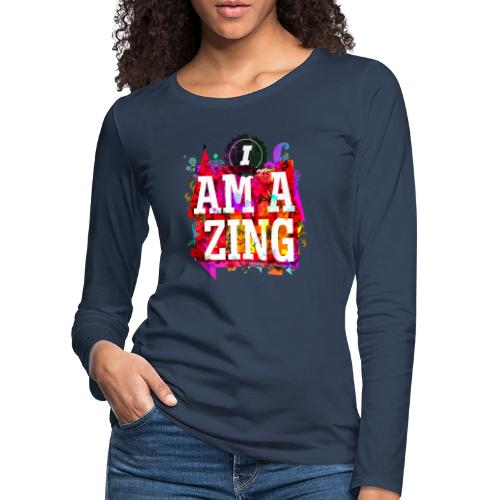 I am Amazing - Women's Premium Longsleeve Shirt