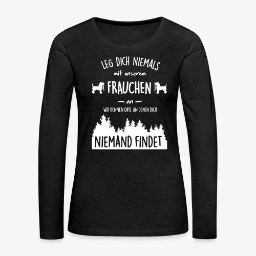 Unser Frauchen - Frauen Premium Langarmshirt