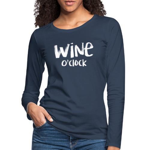 Wine o'clock - Vrouwen Premium shirt met lange mouwen