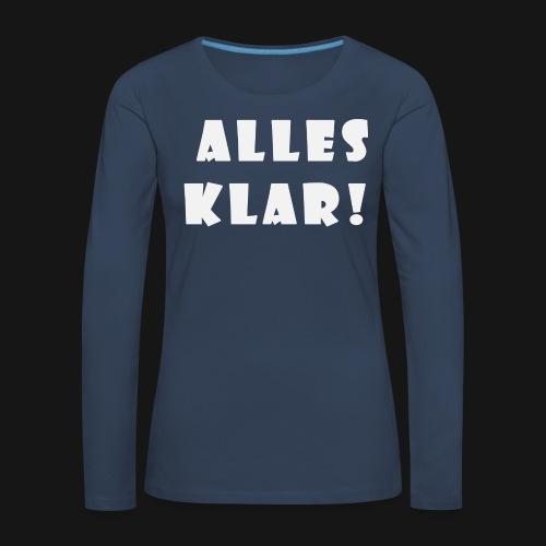Walkeny's Alles Klar! in weiß! - Frauen Premium Langarmshirt