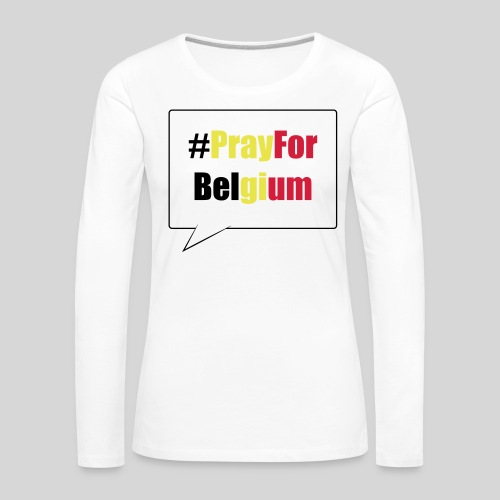 #PrayForBelgium - T-shirt manches longues Premium Femme