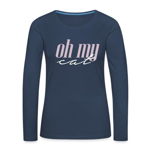 Oh my cat - Camiseta de manga larga premium mujer