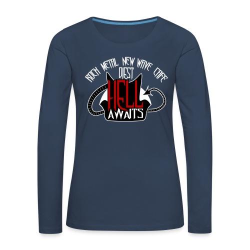 Hell Awaits - Vrouwen Premium shirt met lange mouwen