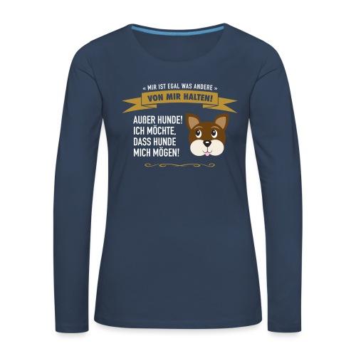 Hauptsache Hundeliebe! - Frauen Premium Langarmshirt