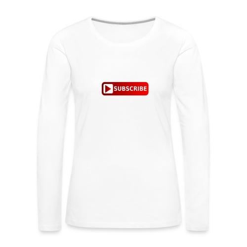 I'm a Youtuber : Subscribe - Maglietta Premium a manica lunga da donna