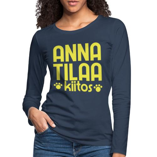 Anna Tilaa Kiitos - Naisten premium pitkähihainen t-paita