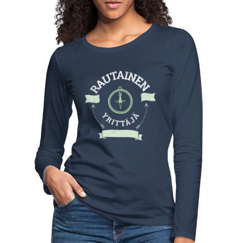 Rautainen Yrittäjä - Naisten premium pitkähihainen t-paita