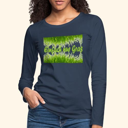 einfach nur gras2 - Frauen Premium Langarmshirt