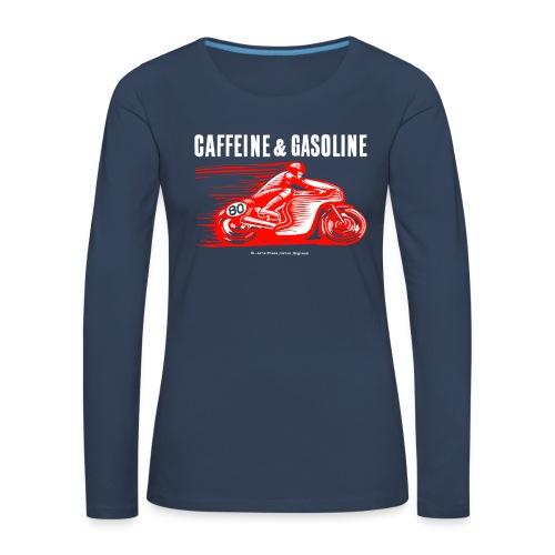 Caffeine & Gasoline white text - Women's Premium Longsleeve Shirt