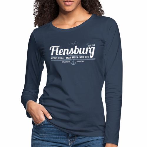Flensburg - meine Heimat, mein Hafen, mein Kiez - Frauen Premium Langarmshirt