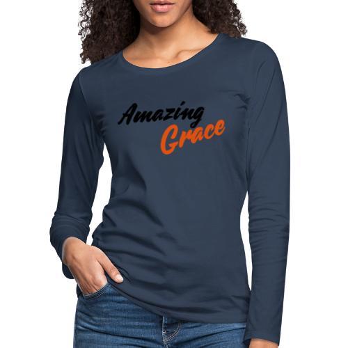 amazing grace - T-shirt manches longues Premium Femme