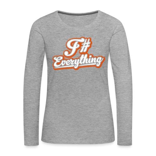 F# Everything - Women's Premium Longsleeve Shirt