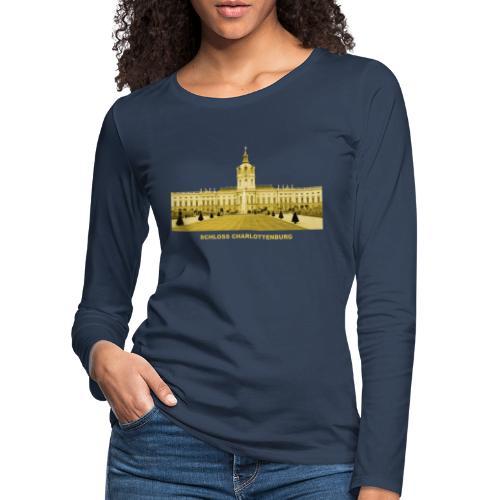 Charlottenburg Schloss Berlin König Preußen - Frauen Premium Langarmshirt