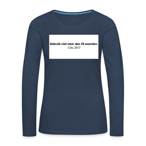 Gebruik niet meer dan 20 woorden - Vrouwen Premium shirt met lange mouwen