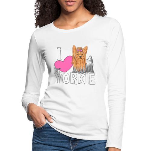 I love my Yorkie - Naisten premium pitkähihainen t-paita