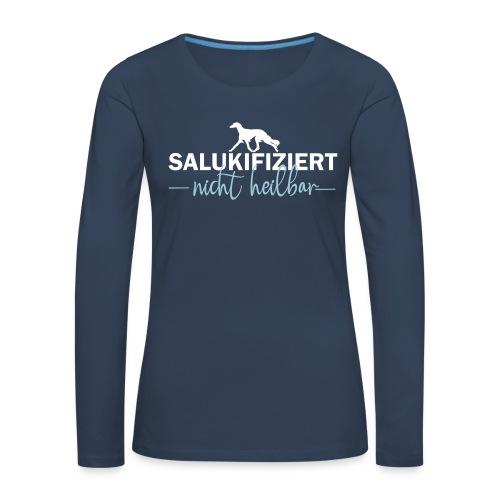 Saluki - nicht heilbar - Frauen Premium Langarmshirt