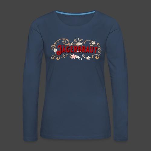 Jägerbraut - original Jägershirt - Frauen Premium Langarmshirt