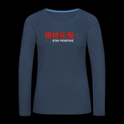 Stay Positive - Women's Premium Longsleeve Shirt